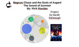 Magnus chase and also the gods of asgard by on prezi drives Magnus
